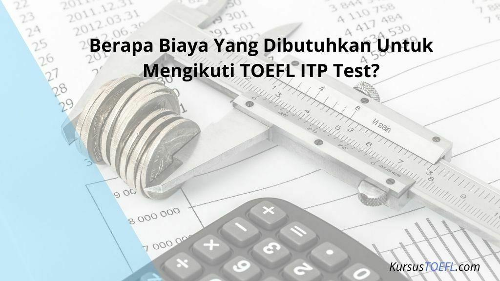 Biaya Mengikuti Test TOEFL ITP