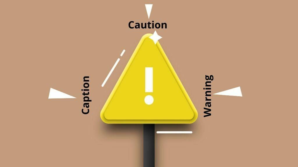 caution, caption, warning